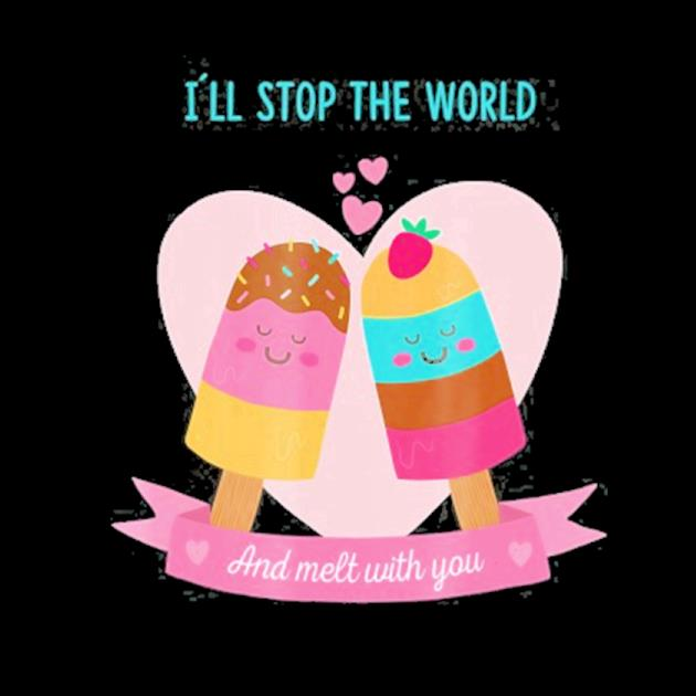 I'll stop the world and melt with you ice cream Valentine preview