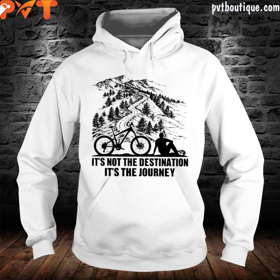 It's not the destination it's the journey s hoodie-white